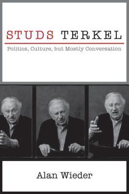 Studs Terkel Politics, Culture, but Mostly Conversation