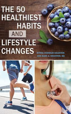 The 50 Healthiest Habits and Lifestyle Changes