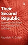 Their Second Republic: Islamism in the Sudan from Disintegration to Oblivion. Abdullahi A. Gallab