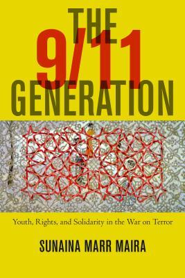 The 911 Generation Youth, Rights, and Solidarity in the War on Terror
