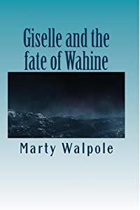 Giselle and the Fate of Wahine: Giselle and the Fate of Wahine