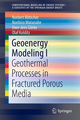 Geoenergy Modeling I: Geothermal Processes in Fractured Porous Media: Heat Transport Processes in Fractured Porous Media