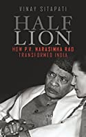 Half Lion: How P.V. Narasimha Rao Transformed India
