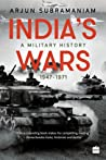 India's Wars: A Military History 1947-1971