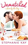Unmatched (Love by the Bay, #1)