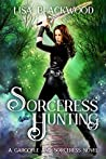 Sorceress Hunting (Gargoyle and Sorceress, #3)