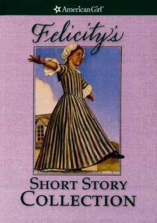 Felicity's Short Story Collection (American Girls Short Stories)