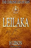 Leilaka: Han Storm: The Chronicles of Han: (Leilaka, #1)