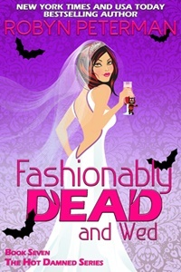 Robyn Peterman - Hot Damned 7 - Fashionably Dead and Wed
