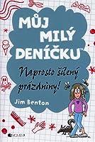 Můj milý deníčku-Naprosto šílený prázdniny! (,Můj milý deníčku, #10)