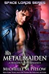 His Metal Maiden (Space Lords, #3)