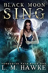 Black Moon Sing (The Turquoise Path, #1)