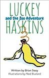 Luckey Haskins and the Zoo Adventure (Luckey Haskins Adventures, #1)
