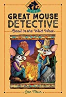 Basil in the Wild West (The Great Mouse Detective Book 4)