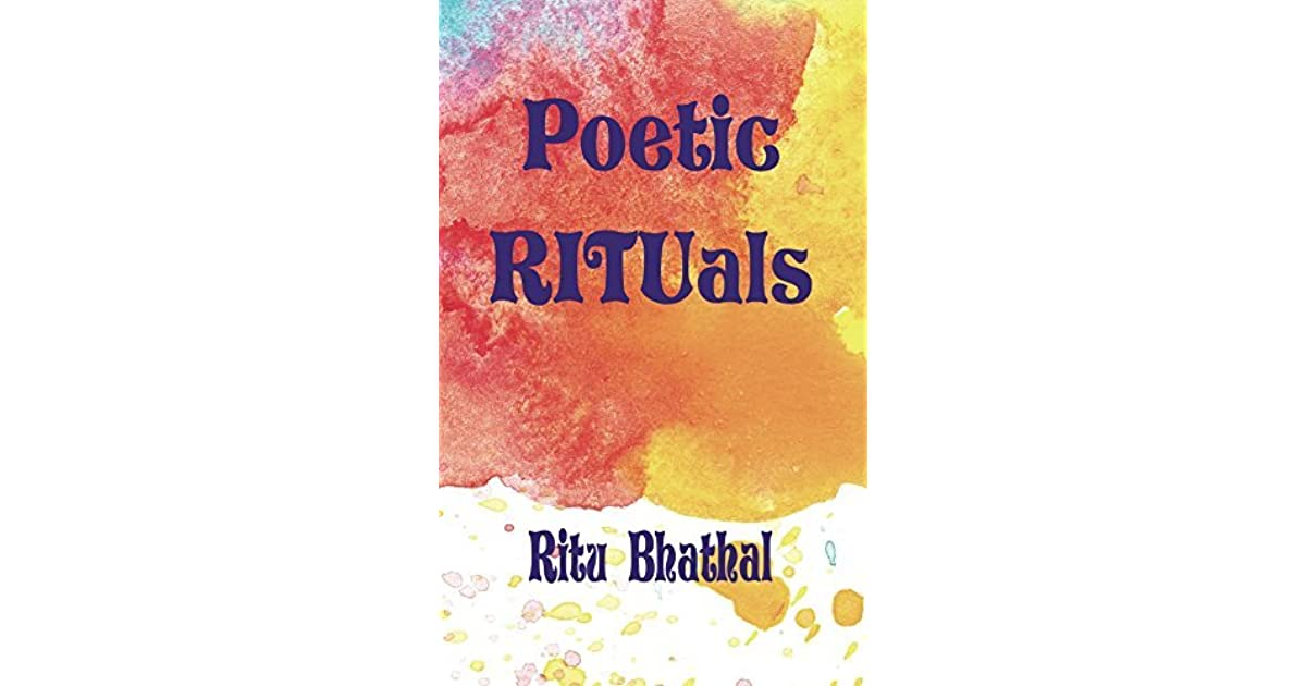 lisas ritual a poetry essay There's much to admire and much that charms in lisa rogal's poetry collection, morning rituali'd sum up it up as the charisma of obsession the details in the poems may be quotidian, but the poet's careening mind goes with said details and what they spark and, admirably, doesn't stop for a long time.
