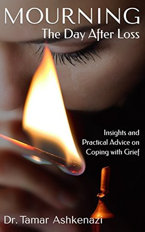 Mourning: The Day After Loss: Insights and Practical Advice on Coping with Grief