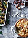 In the Kitchen: 120 favourite recipes for breakfasts, lunches, dinners, picnics and parties