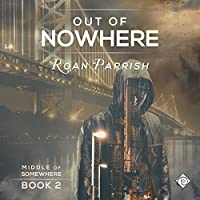 Out of Nowhere (Middle of Somewhere, #2)
