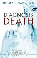 Diagnosis Death (Prescription for Trouble Series Book 3)