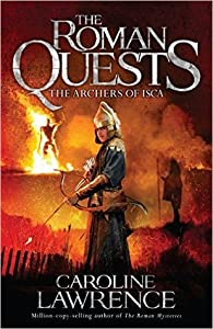 The Archers of Isca (The Roman Quests #2)