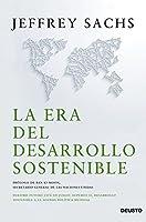 La era del desarrollo sostenible: Nuestro futuro está en juego: incorporemos el desarrollo sostenible a la agenda política mundial