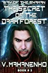 The Secret of the Dark Forest (The Way of the Shaman #3)