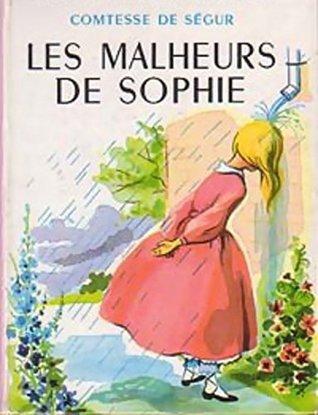 Les Malheurs de Sophie by Comtesse de Ségur