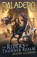 The Riders of Thunder Realm (Paladero, #1)