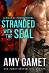 Stranded with the SEAL by Amy Gamet