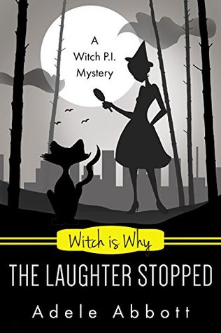 Witch Is Why The Laughter Stopped (A Witch P.I. Mystery #14)