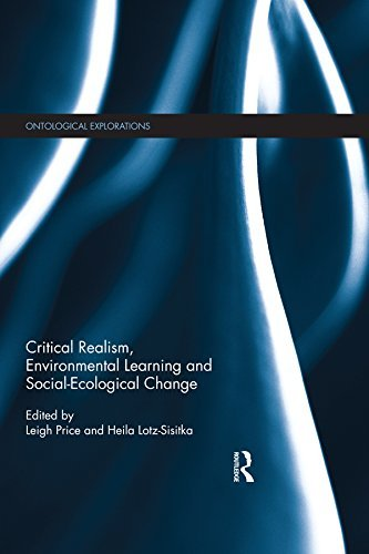 Critical Realism, Environmental Learning and Social-Ecological Change (Ontological Explorations) 1st Edition