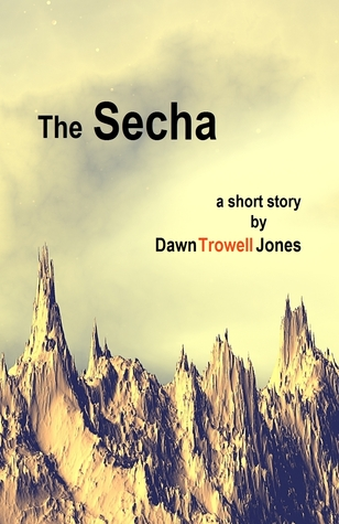 The Secha by Dawn Trowell Jones
