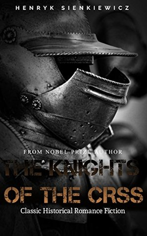 The Knights of the Cross: Classic Historical Romance Fiction