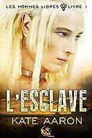L'Esclave (Les Hommes Libres, #1)