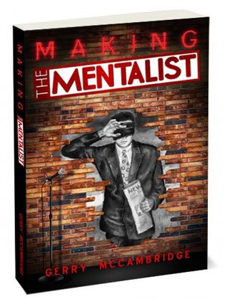 Making The Mentalist by Gerry McCambridge