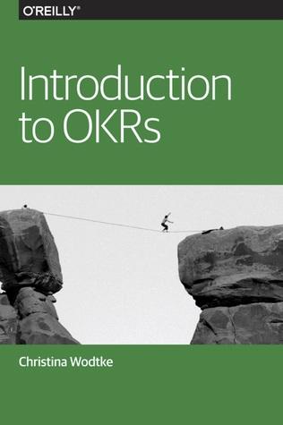Introduction to OKRs by Christina Wodtke