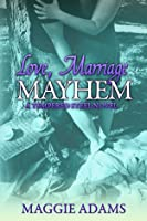Love, Marriage  Mayhem