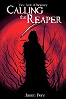 Calling the Reaper (Purgatory)