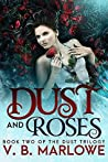 Dust and Roses (Dust Trilogy #2)