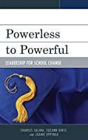 Powerless to Powerful: Leadership for School Change