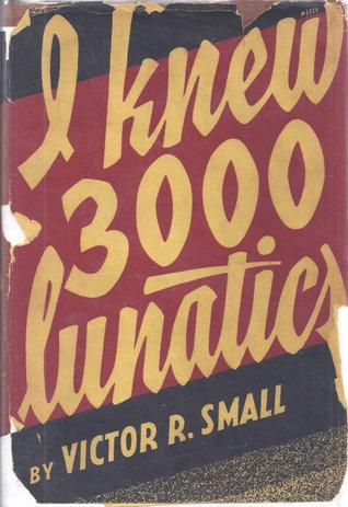 I Knew 3000 Lunatics