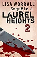 Enquête à Laurel Heights 2