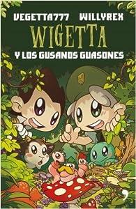 Wigetta y los gusanos guasones (Wigetta, #4)