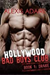 Hollywood Bad Boys Club: Book 1: Drake