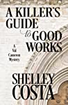 A Killer's Guide to Good Works (A Val Cameron Mystery #2)