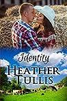 Identity: Love in Juniper Ridge (Carver Ranch #2)