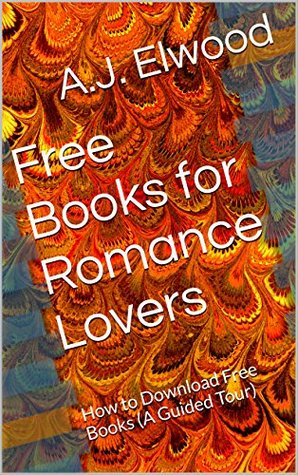 Free Books for Romance Lovers: How to Download Free Books (A Guided Tour)