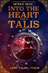 Into the Heart of Talis (Chronicles of Talis, #0)