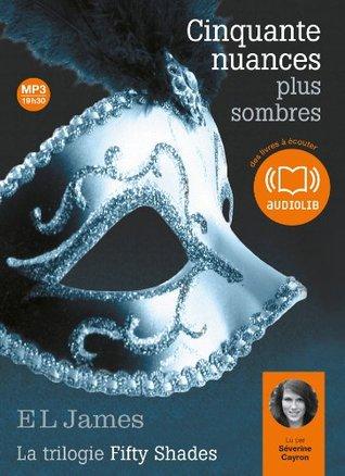 Cinquante Nuances Plus Sombres - La Trilogie Fifty Shades Volume 2: Livre Audio 2 CD MP3