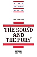 Wide Sargasso Sea Essay New Essays On The Sound And The Fury The American Novel New York City Descriptive Essay also War On Terrorism Essay New Essays On The Sound And The Fury By Noel Polk Essay On Economic Recession